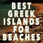 best greek islands for beaches